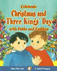 Celebrate Christmas and Three Kings Day with Pablo and Carlitos Cover Image