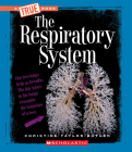 The Respiratory System (A True Book: Health and the Human Body) Cover Image