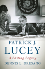 Patrick J. Lucey: A Lasting Legacy Cover Image