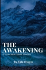 The Awakening, and Selected Short Stories: New Edition - The Awakening, and Selected Short Stories by Kate Chopin Cover Image