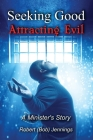 Seeking Good - Attracting Evil Cover Image