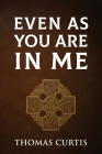 Even As You Are In Me Cover Image