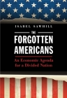 The Forgotten Americans: An Economic Agenda for a Divided Nation Cover Image