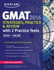 Kaplan GMAT 2016 Strategies, Practice, and Review with 2 Practice Tests: Book + Online Cover Image