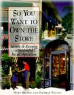 So You Want to Own the Store So You Want to Own the Store: Secrets to Running a Successful Retail Operation Secrets to Running a Successful Retail Ope Cover Image