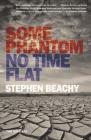 Some Phantom/No Time Flat: Two Novellas Cover Image