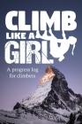 Climb Like A Girl: A progress log for climbers Cover Image