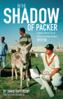 In the Shadow of Packer: England's Winter Tour of Pakistan and New Zealand 1977/78 Cover Image