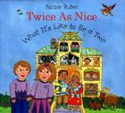 Twice As Nice: What It's Like To Be a Twin Cover Image