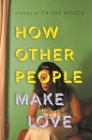 How Other People Make Love (Made in Michigan Writers) Cover Image