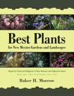 Best Plants for New Mexico Gardens and Landscapes: Keyed to Cities and Regions in New Mexico and Adjacent Areas, Revised and Expanded Edition Cover Image