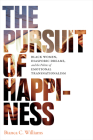 The Pursuit of Happiness: Black Women, Diasporic Dreams, and the Politics of Emotional Transnationalism Cover Image