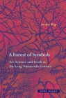 A Forest of Symbols: Art, Science, and Truth in the Long Nineteenth Century (Zone Books) Cover Image