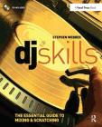 DJ Skills: The Essential Guide to Mixing and Scratching Cover Image