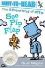 See Pip Flap: Ready-to-Read Pre-Level 1 (The Adventures of Otto) Cover Image