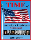 Time of American Presidents Coloring Book: Fun educational activity book Cover Image