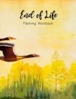 End of Life Planning Workbook: Make life easier for those you leave behind: Affairs and Last Wishes: A Simple Guide for my Family to Make my Passing Cover Image