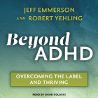 Beyond ADHD: Overcoming the Label and Thriving Cover Image
