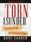 Torn Asunder Workbook: Recovering From an Extramarital Affair Cover Image