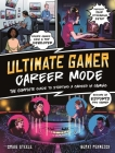 Ultimate Gamer: Career Mode: The complete guide to starting a career in gaming Cover Image