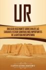 Ur: Una Guía Fascinante sobre Una de las Ciudades-Estado Sumerias Más Importantes de la Antigua Mesopotamia Cover Image