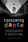 Consuming Dance: Choreography and Advertising Cover Image