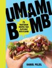 Umami Bomb: 75 Vegetarian Recipes That Explode with Flavor Cover Image