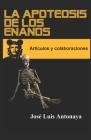 La apoteosis de los enanos: Artículos y colaboraciones Cover Image