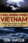 Collision Over Vietnam: A Fighter Pilot's Story of Surviving the Arc Light One Tragedy Cover Image