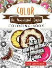 Color the Inspirational quotes: Motivational & inspirational adult coloring book: Turn your stress into success and color fun typography! Cover Image