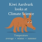 Kiwi Aardvark looks at Climate Science: Temperature average - winter - summer Cover Image