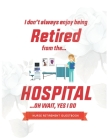 Nurse Retirement Guest book: I don't always enjoy being retired from post office ..Oh wait, yes I do Cover Image