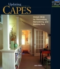 Capes: Design Ideas for Renovating, Remodeling, and Building New (Updating Classic America) Cover Image