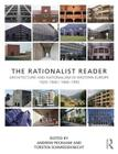 The Rationalist Reader: Architecture and Rationalism in Western Europe 1920-1940 / 1960-1990 Cover Image