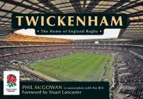 Twickenham: The Home of England Rugby Cover Image