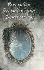 Perception, Deception, and Imperfection Cover Image