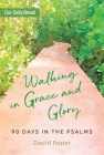 Walking in Grace and Glory: 90 Days in the Psalms Cover Image