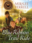 Blue Ribbon Trail Ride (Horses and Friends #4) Cover Image