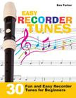 Easy Recorder Tunes - 30 Fun and Easy Recorder Tunes for Beginners! Cover Image