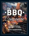 The BBQ Companion: 180+ Barbeque Recipes from Around the World Cover Image