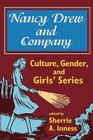 Nancy Drew and Company: Culture, Gender, and Girls' Series Cover Image