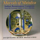 Marvels of Maiolica: Italian Renaissance Ceramics from the Corcoran Gallery Cover Image