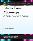 Atomic Force Microscopy: A New Look at Microbes Cover Image