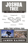 Joshua Tree: The Complete Guide: Joshua Tree National Park Cover Image