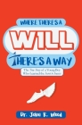 Where There is a Will There is a Way: The True Story of a Young Boy who Learned the Secret to Success Cover Image