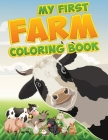 Farm Coloring Book: Big and Simple Images with Fun Animals and Farm Life Scenes for Kids, Teens and Even for Adults Cover Image