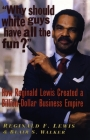Why Should White Guys Have All the Fun?: How Reginald Lewis Created a Billion-Dollar Business Empire Cover Image