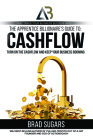 The Apprentice Billionaire's Guide to Cashflow: Turn on the Cashflow and Keep Your Business Booming Cover Image