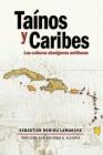 Tainos y Caribes: Las culturas aborigenes antillanas Cover Image