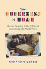 The Queerness of Home: Gender, Sexuality, and the Politics of Domesticity after World War II Cover Image
